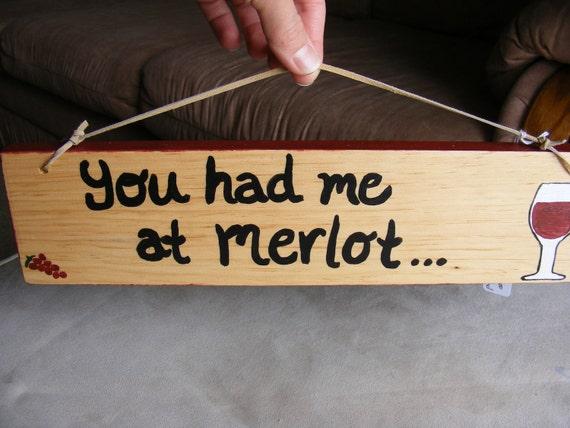 You Had Me at Merlot Wood Sign