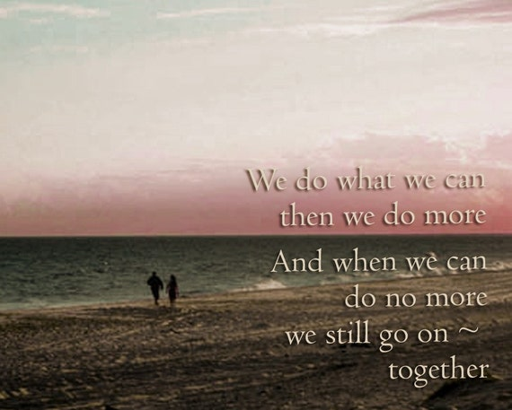 We Go OnTogether Inspirational Print