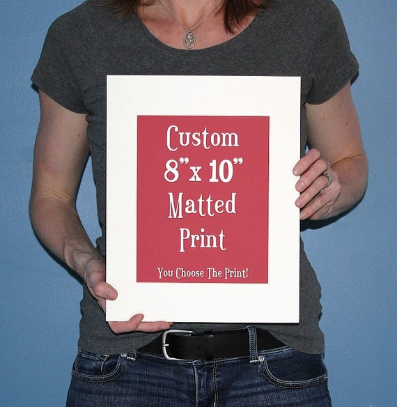 Custom Matted 8x10 Print in 11x14 Ivory White Mat