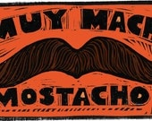 Muy Macho Mostacho hand colored block print (signed & matted)