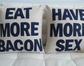 Eat More Bacon and Have More Sex - handmade 16in (41cm) sq appliqued pair of cushions/pillows - decorative throw pillow / cushion