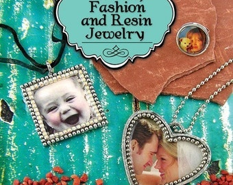 Photos, Fashion, And Resin Jewelry /  Creating Jewelry with Photos, Art and Resin Book