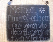 description of a mother - great sign for mom for mother's day by gotmojo