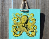 Harbour Turquoise Octopus - 8 x 8 Original Artbadge - archival inks on wood, with jute rope ready to hang