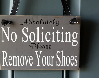 No Soliciting and Remove Your Shoes door hanger - wood sign