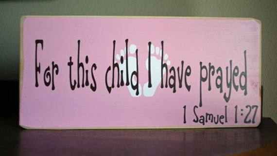 CUSTOM WOOD SIGN - For this child i have prayed -Great gift for weddings, anniversary, baby shower