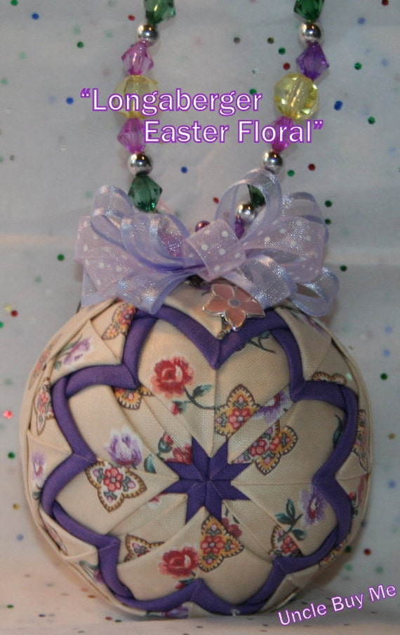 Quilted Ornaments Quilt Ball Ornaments Longaberger Easter Floral Fabric with Handmade Beaded Hanger and Matching Flower Charm