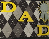 DAD... Give your Dad the very best.  I will personalize  Birthday / Fathers Day Card is 5 x 7