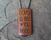 Love is all you need - Laser Engraved Bamboo Pendant