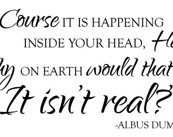 Wall decal Harry Potter Quote- of course it is happening in your mind Harry