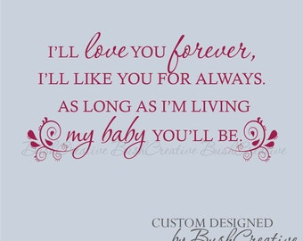 Wall Decal I'll love you forever Ill like you for always as long as Im living My baby you'll be 135- 36""
