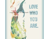 Love Who You Are Print 8x10