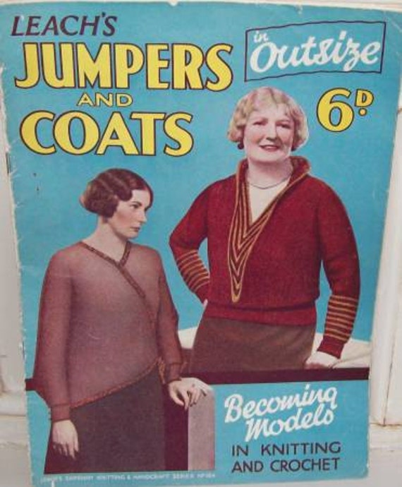 Jumpers & Coats For the Larger Lady  - Vintage Leach's Knitting and Crochet Pattern Magazine - 1930s