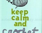 8x10 Print- Keep Calm and Crochet