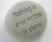 Nothing is ever written in stone Engraved Stone Message Rock