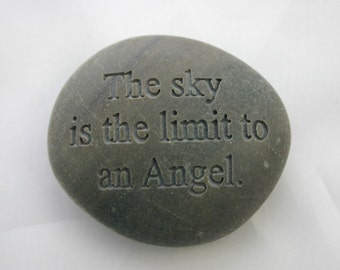 The sky is the limit to an angel Engraved Stone Inspirational Phrase