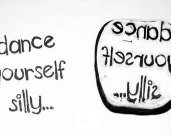 Dance Yourself Silly...