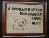 Spoiled Rotten Pomeranian Sign