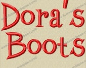 Dora's Boots Machine Embroidery Font 3 Szes