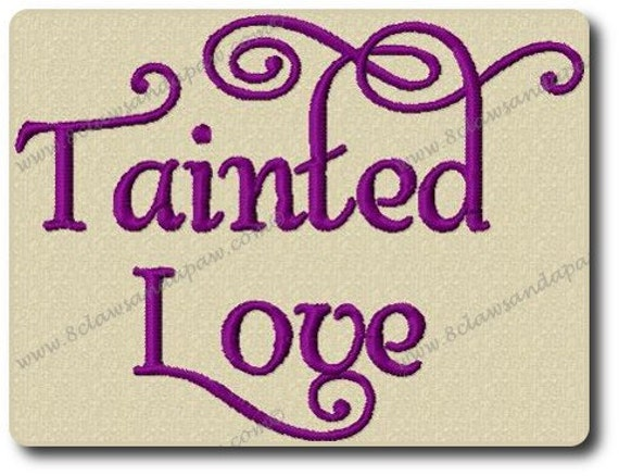 Tainted Love Font Embroidery Design