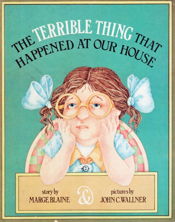 The Terrible Thing That Happened at Our House