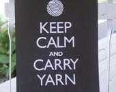Keep Calm and Carry Yarn print (12x18 black)