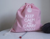 Small knitting project bag - Keep Calm and Carry Yarn - pink