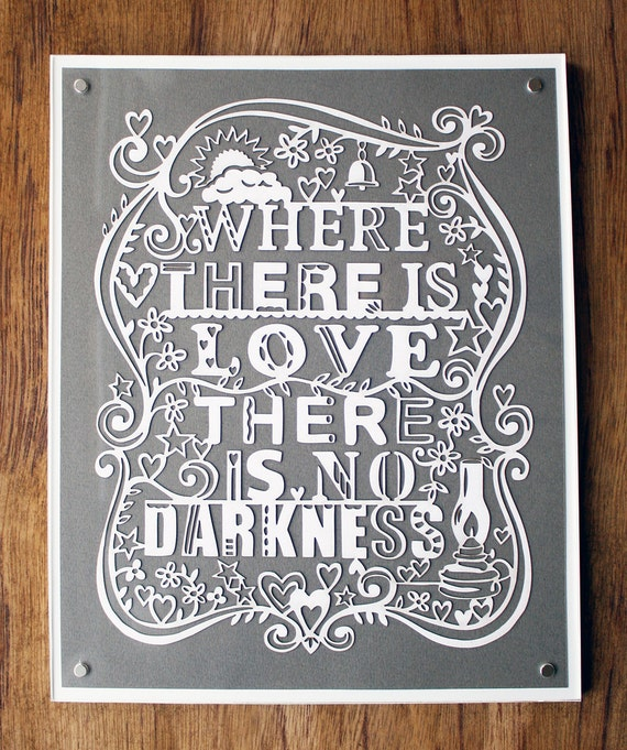 Where There Is Love There Is No Darkness - Laser cut. FRAMED