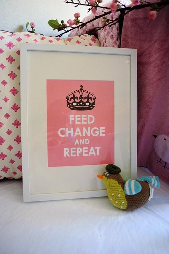 Nursery Print Feed Change and Repeat