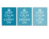 Keep Calm, Carry On, Dream On, Love On - Set of Three Coordinating 11x14 Prints - CHOOSE YOUR COLORS