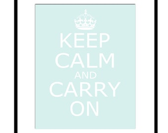 Keep Calm and Carry On - 8x10 Popular Inspirational Quote Print - CHOOSE YOUR COLORS - Shown in Sea Foam Green, Pale Blue, and More