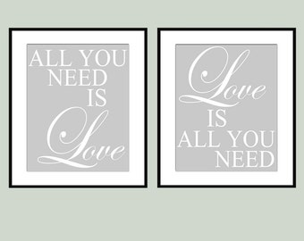 Love Duo - Set of Two 8x10 Prints - All You Need Is Love, Love Is All You Need - CHOOSE YOUR COLORS - Shown in Gray, White, and More