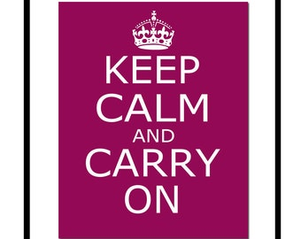 Keep Calm and Carry On - 8x10 Inspirational Quote Print - CHOOSE YOUR COLORS - Shown in Raspberry and More