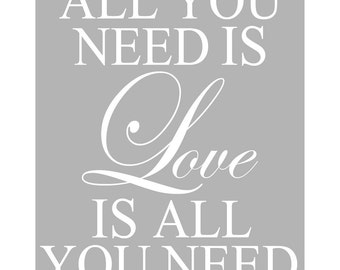 All You Need Is Love Is All You Need - 8x10 Print with Inspirational Typography Quote - CHOOSE YOUR COLORS