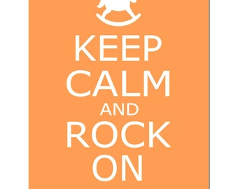 Keep Calm and Rock On - 8x10 Nursery Quote Print with Rocking Horse - CHOOSE YOUR COLORS - Shown in Light Orange, Pale Gray, and More