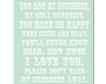 You Are My Sunshine, My Only Sunshine - 8x10 Typography Print - Modern Nursery Decor - CHOOSE YOUR COLORS - Shown in Mint and More