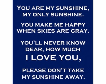 You Are My Sunshine, My Only Sunshine - 11x14 Full Length Poem Print - Modern Nursery Decor - CHOOSE YOUR COLORS - Shown in Navy Blue