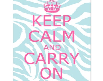 Zebra Print Animal Print Keep Calm and Carry On - 8x10 Inspirational Quote Teen Office Kids Wall Art - CHOOSE YOUR COLORS