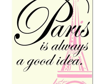 Paris Is Always A Good Idea - 11x14 Audrey Hepburn Quote Print with Eiffel Tower Image - Choose Your Colors - Shown in Pink, Cream, Black