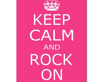 Keep Calm and Rock On - 5x7 Inspirational Quote Print - CHOOSE YOUR COLORS - Shown in Hot Pink, Orange, Purple, Yellow, and More