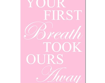 Your First Breath Took Ours Away - 13x19 Print - Modern Nursery Decor - CHOOSE YOUR COLORS - Shown in Light Pink, Aqua and More