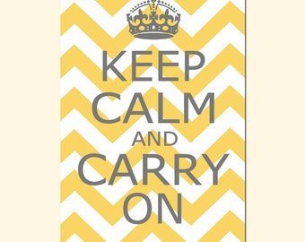Keep Calm and Carry On - 13x19 Chevron Edition - Poster Print - CHOOSE YOUR COLORS - Shown in Gray, Pink, Yellow, Aqua, Hot Pink, and More