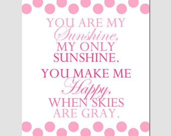 You Are My Sunshine, My Only Sunshine - 8x10 Polka Dot Poem Print - Mixed Font - CHOOSE YOUR COLORS - Shown in Pink and White
