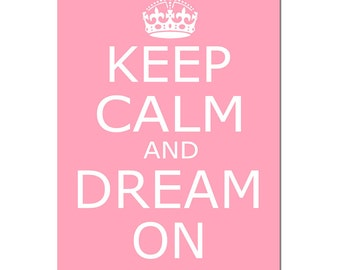 Keep Calm and Dream On - 11x17 Print - Kids Wall Art for Nursery - CHOOSE YOUR COLORS - Shown in Yellow, Pale Gray, Medium Pink, and More