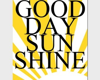 Good Day Sunshine - 11x14 Quote Print - Modern Nursery Decor - CHOOSE YOUR COLORS - Shown in Yellow, Gray, Black, and More