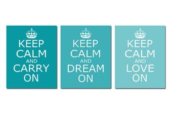 Keep Calm, Carry On, Dream On, Love On - Set of Three Coordinating 11x14 Wall Art Prints - Modern Decor - CHOOSE YOUR COLORS