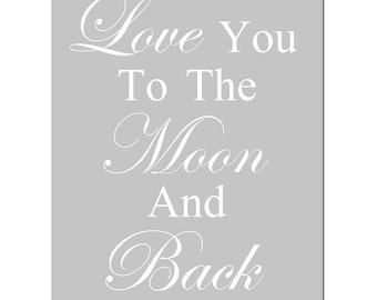 Nursery Decor Nursery Art Love You To The Moon And Back - 11x14 Quote Print - CHOOSE YOUR COLORS - Shown in Yellow, Pale Gray and More