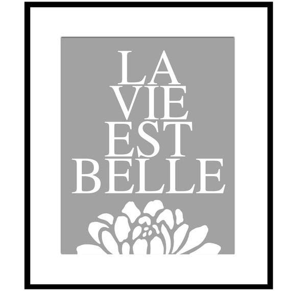 La Vie Est Belle II - 11x14 Floral Print with French Quote (Life is Beautiful) - Choose Your Colors - Shown in Gray, Pale Pink, and More
