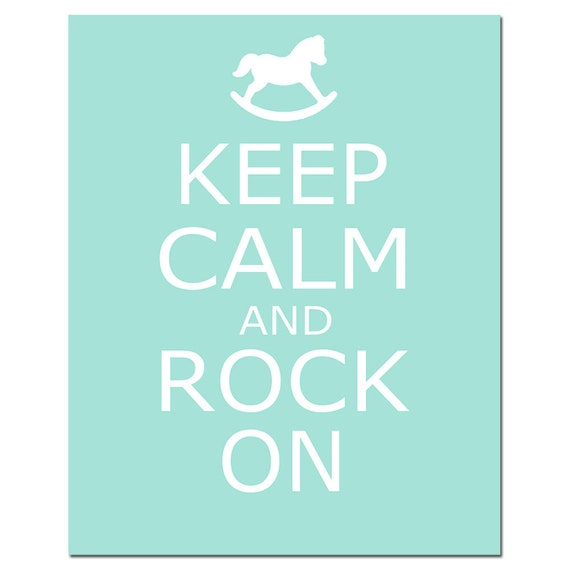 Keep Calm and Rock On - 11x14 Nursery Quote Print with Rocking Horse - Choose Your Colors - Shown in Sea Green, Pale Gray, and More