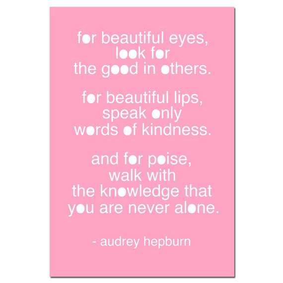For Beautiful Eyes...  11x17 Print - Audrey Hepburn Inspirational Quote Print - Choose Your Colors - Shown in Pink, Gray, and More